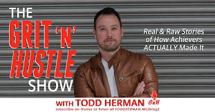 grit n hustle: a podcast with todd herman