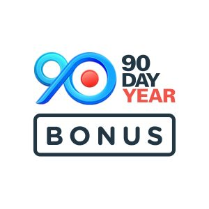 90 Day Year Bonus