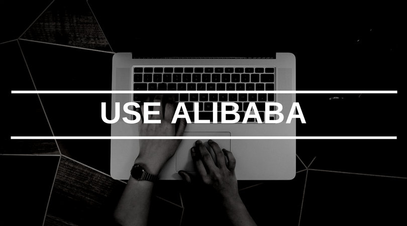 Use Alibaba to Help Source Your Physical Products